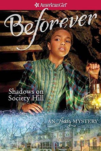 9781609589141: Shadows on Society Hill: An Addy Mystery (American Girl: Addy Mysteries)