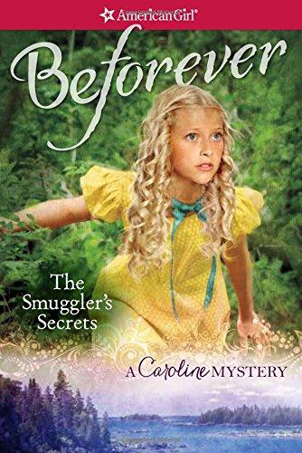 9781609589165: The Smuggler's Secrets: A Caroline Mystery (American Girl Beforever Mysteries)