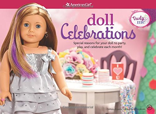 9781609589820: Doll Celebrations: Special reasons for your doll to party, play, and celebrate each month! (Truly Me)