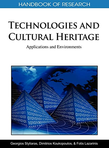 9781609600440: Handbook of Research on Technologies and Cultural Heritage: Applications and Environments