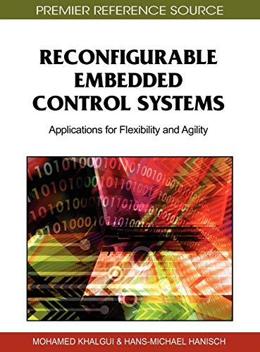 Reconfigurable Embedded Control Systems: Applications for Flexibility and Agility: Mohamed Khalgui