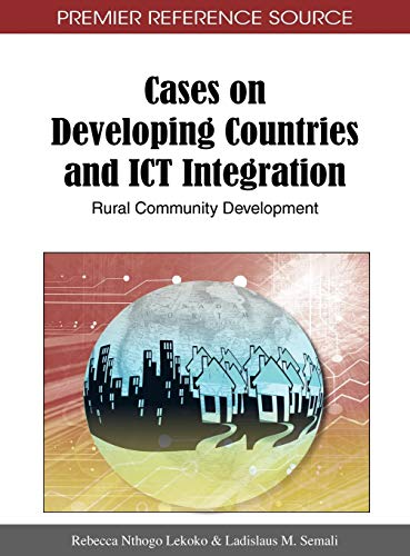 9781609601171: Cases on Developing Countries and ICT Integration: Rural Community Development