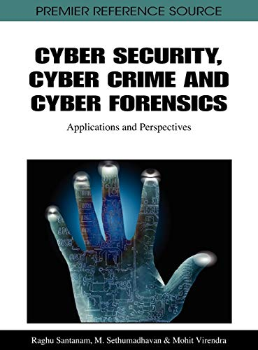 9781609601232: Cyber Security, Cyber Crime and Cyber Forensics: Applications and Perspectives