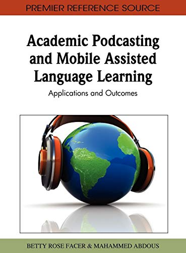 9781609601416: Academic Podcasting and Mobile Assisted Language Learning: Applications and Outcomes