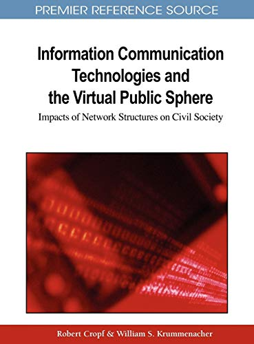 9781609601591: Information Communication Technologies and the Virtual Public Sphere: Impacts of Network Structures on Civil Society