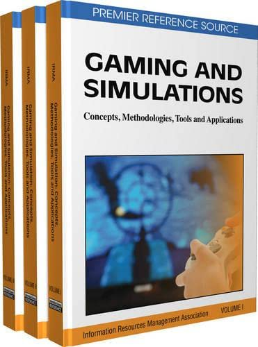 9781609601959: Gaming and Simulations: Concepts, Methodologies, Tools and Applications (3 Volumes): Gaming and Simulations: Concepts, Methodologies, Tools and Applications: 1-3