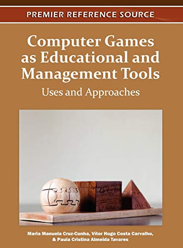 9781609605698: Computer Games as Educational and Management Tools: Uses and Approaches