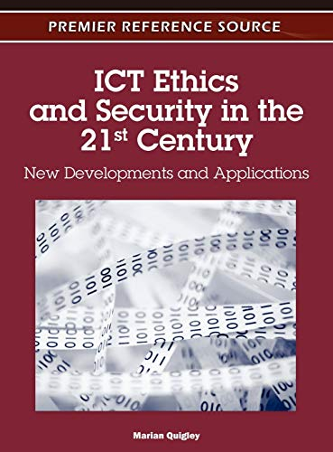 9781609605735: ICT Ethics and Security in the 21st Century: New Developments and Applications
