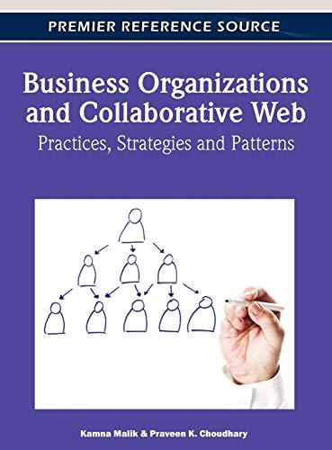 Business Organizations and Collaborative Web: Practices, Strategies: Kamna Malik