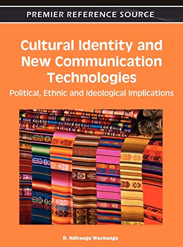 9781609605919: Cultural Identity and New Communication Technologies: Political, Ethnic and Ideological Implications