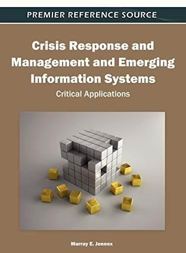 9781609606091: Crisis Response and Management and Emerging Information Systems: Critical Applications (Premier Reference Source)