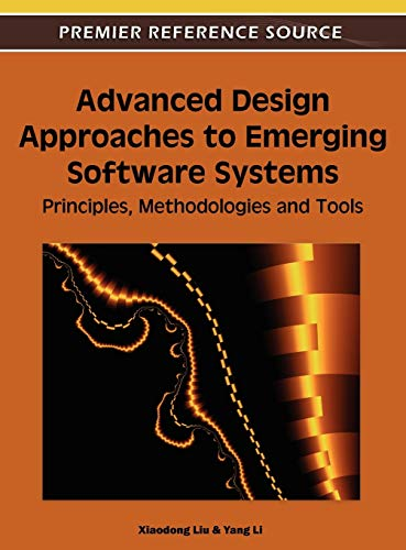 9781609607357: Advanced Design Approaches to Emerging Software Systems: Principles, Methodologies and Tools