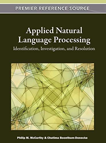 Applied Natural Language Processing: Identification, Investigation and Resolution: Philip M. ...