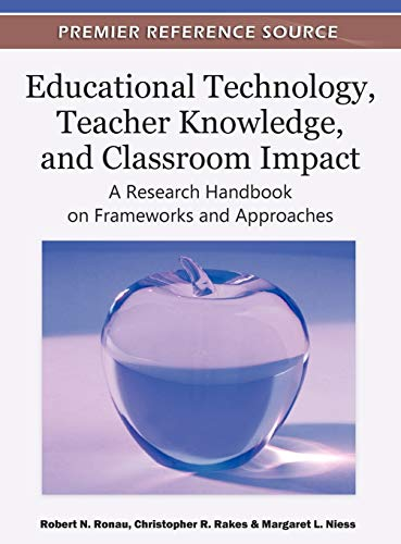9781609607500: Educational Technology, Teacher Knowledge, and Classroom Impact: A Research Handbook on Frameworks and Approaches