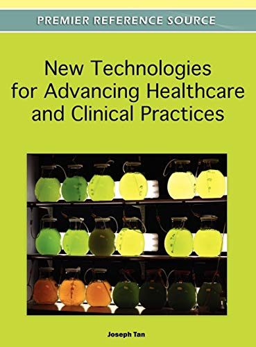 9781609607807: New Technologies for Advancing Healthcare and Clinical Practices
