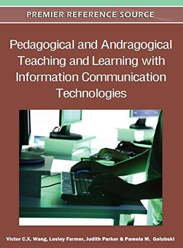 9781609607937: Pedagogical and Andragogical Teaching and Learning with Information Communication Technologies