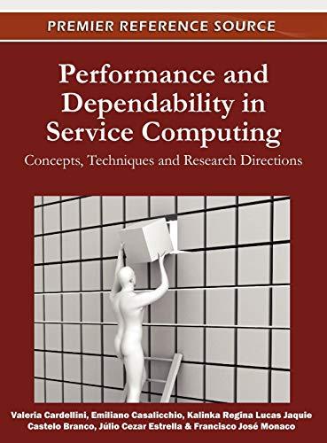 Performance and Dependability in Service Computing: Concepts,: Valeria Cardellini, Valeria