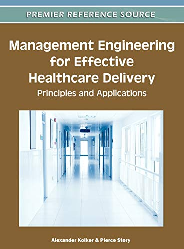 Management Engineering for Effective Healthcare Delivery: Principles and Applications (Hardback): ...