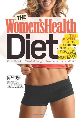 9781609610388: The Women's Health Diet, the 6-week Plan to Shrink Your Belly and Sculpt Your New Body!