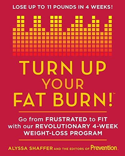 9781609610494: Turn Up Your Fat Burn: Go from frustrated to fit with our revolutionary 4-week weight-loss program!
