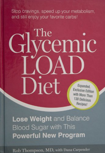9781609610531: Glycemic Load Diet Lose Weight and Reverse Insulin Resistance with This Powerful New Program