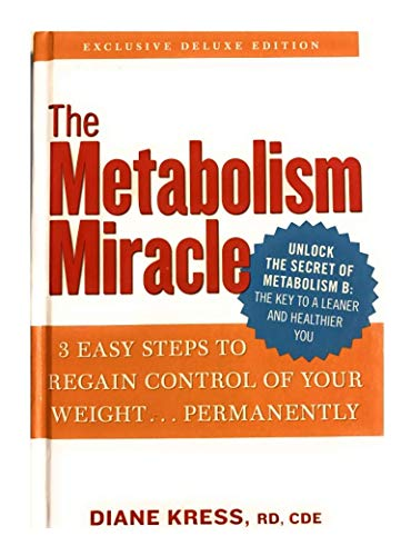 9781609610593: The Metabolism Miracle: 3 Easy Steps to Regain Control of Your Weight Permanently