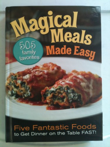 9781609610616: Magical Meals Made Easy 505 Family Favorites