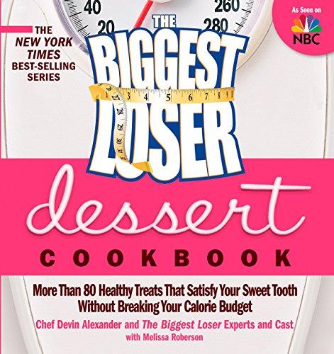 The Biggest Loser Dessert Cookbook: More than: Alexander, Devin; Experts,