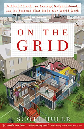 9781609611385: On the Grid: A Plot of Land, an Average Neighborhood, and the Systems That Make Our World Work