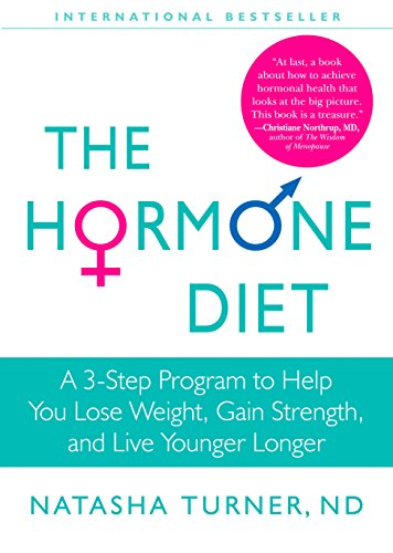 9781609611415: The Hormone Diet: A 3-Step Program to Help You Lose Weight, Gain Strength, and Live Younger Longer