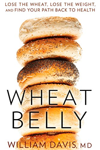 9781609611545: Wheat Belly: Lose the Wheat, Lose the Weight, and Find Your Path Back to Health