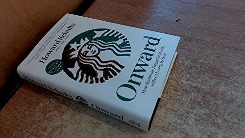9781609611651: Onward, How Starbucks Fought for Its Life without Losing Its Soul