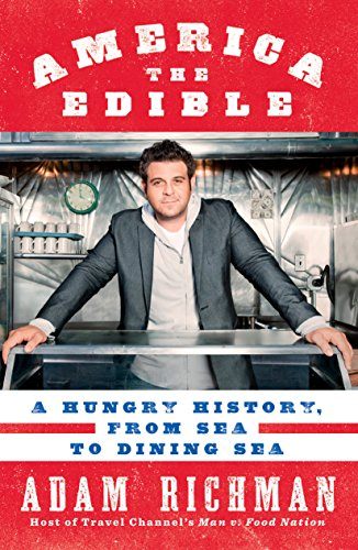 9781609611811: America the Edible: A Hungry History, from Sea to Dining Sea