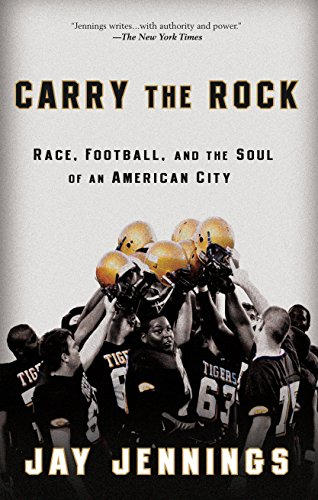 9781609611842: Carry the Rock: Race, Football, and the Soul of an American City