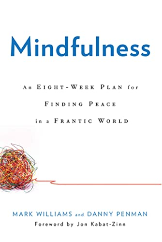 9781609611989: Mindfulness: An Eight-Week Plan for Finding Peace in a Frantic World