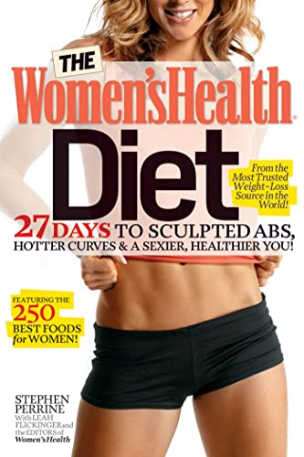 9781609612450: The Women's Health Diet: 27 Days to Sculpted Abs, Hotter Curves & a Sexier, Healthier You!