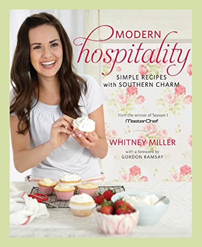 Modern Hospitality: Simple Recipes with Southern Charm: Miller, Whitney