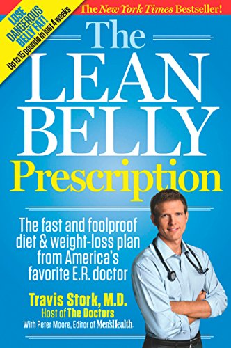 9781609613778: The Lean Belly Prescription: The fast and foolproof diet and weight-loss plan from America's top urgent-care doctor