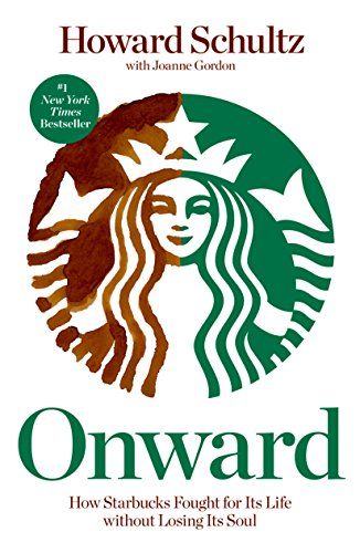 9781609613822: Onward: How Starbucks Fought for Its Life Without Losing Its Soul