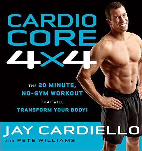 9781609614027: Cardio Core 4x4: The 20-Minute, No-Gym Workout That Will Transform Your Body!