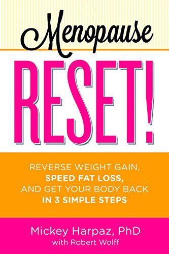9781609614478: Menopause Reset!: Reverse Weight Gain, Speed Fat Loss, and Get Your Body Back in 3 Simple Steps