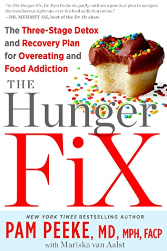 9781609614522: The Hunger Fix: The Three-Stage Detox and Recovery Plan for Overeating and Food Addiction