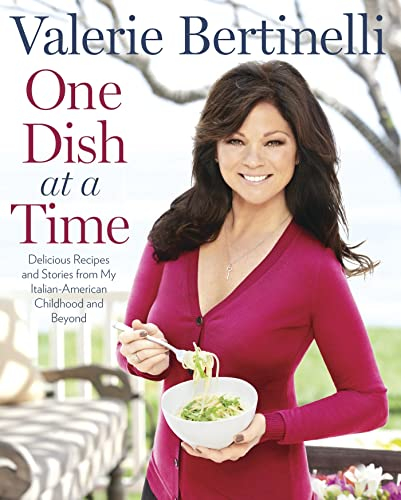 One Dish at a Time: Delicious Recipes: Bertinelli, Valerie