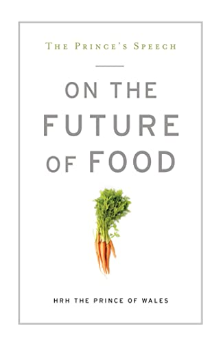9781609614713: The Prince's Speech on the Future of Food