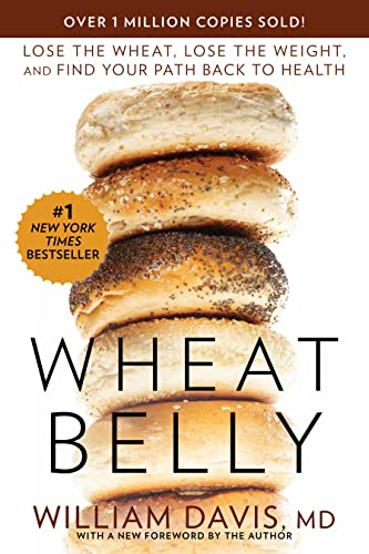 9781609614799: Wheat Belly: Lose the Wheat, Lose the Weight, and Find Your Path Back to Health
