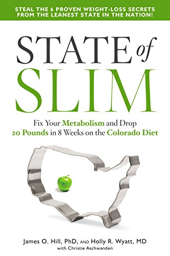 9781609614911: State of Slim: Fix Your Metabolism and Drop 20 Pounds in 8 Weeks on the Colorado Diet