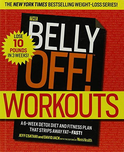 9781609615062: The Belly Off! Workouts: A 6-Week Detox Diet and Fitness Plan That Strips Away Fat - Fast!