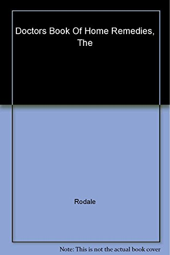 Doctors Book Of Home Remedies, The: Rodale