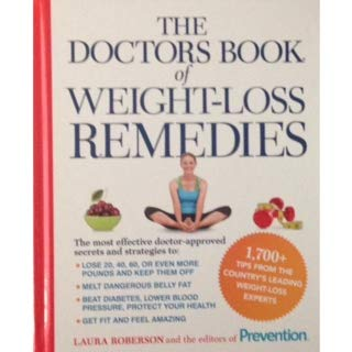 9781609615192: The Doctors Book of Weight-Loss Remedies: The Latest Findings on the Power of Food and Exercise to Prevent Health Problems, Plus Doctor-Recommended Remedies for Fast, Safe Weight Loss