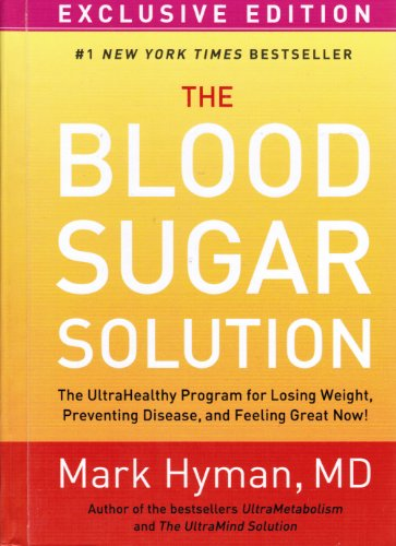 9781609615215: The Blood Sugar Solution: The Ultrahealthy Program for Losing Weight, Preventing Disease, and Feeling Great Now!